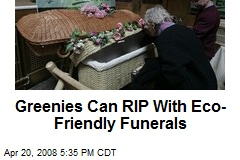 Greenies Can RIP With Eco-Friendly Funerals