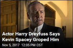 Actor Harry Dreyfuss Says Kevin Spacey Groped Him