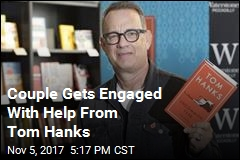 Tom Hanks Helps Couple With Marriage Proposal