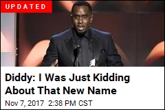 Diddy Says He Has New Name, Won't Answer to Old Ones