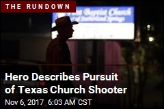 Hero Describes Pursuit of Texas Church Shooter