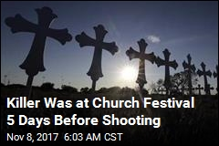 Killer Was at Church Festival 5 Days Before Shooting