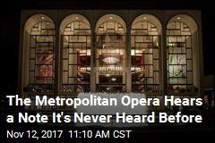 The Metropolitan Opera Hears a Note It's Never Heard Before