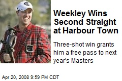 Weekley Wins Second Straight at Harbour Town