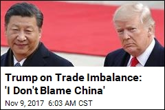 Trump on Trade Imbalance: 'I Don't Blame China'