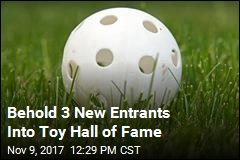 Toy Hall of Fame Gets 3 New Entrants