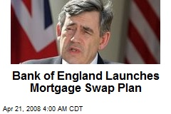 Bank of England Launches Mortgage Swap Plan