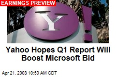 Yahoo Hopes Q1 Report Will Boost Microsoft Bid
