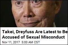 Latest to Be Accused of Sexual Misconduct: Takei, Dreyfuss
