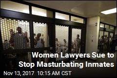 Women Lawyers Sue to Stop Masturbating Inmates