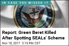 Report: Green Beret Killed After Spotting SEALs' Scheme