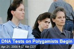DNA Tests on Polygamists Begin