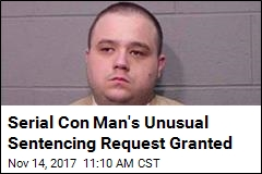Serial Con Man's Unusual Sentencing Request Granted