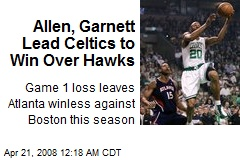 Allen, Garnett Lead Celtics to Win Over Hawks