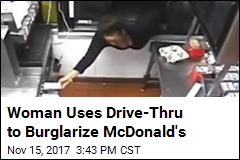 Woman Uses Drive-Thru to Burglarize McDonald's