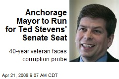 Anchorage Mayor to Run for Ted Stevens' Senate Seat