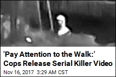 Cops Release New Video of Suspected Serial Killer