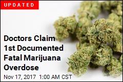 Doctors Claim 1st Documented Fatal Marijuana Overdose