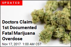 Doctors Claim 1st Documented Fatal Marijuana Overdose