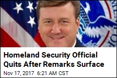 DHS Official Quits Over Past Offensive Remarks