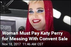 Woman Must Pay Katy Perry for Messing With Convent Sale