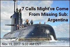 7 Calls Might've Come From Missing Sub: Argentina