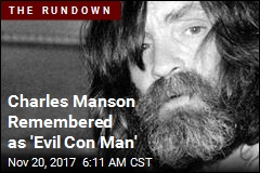 Manson Remembered as 'Evil Con Man'