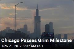 Chicago Passes Grim Milestone