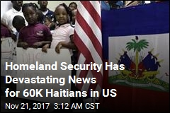 Feds Give 60K Haitians 18 Months to Leave Country