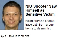 NIU Shooter Saw Himself as Sensitive Victim