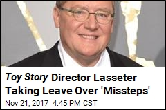 Toy Story Director Lasseter Taking Leave Over 'Missteps'