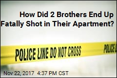 How Did 2 Brothers End Up Fatally Shot in Their Apartment?