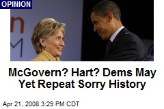 McGovern? Hart? Dems May Yet Repeat Sorry History