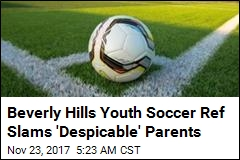 Beverly Hills Youth Soccer Ref Slams 'Despicable' Parents