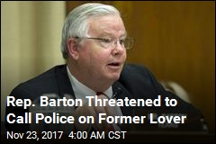 Rep. Barton Threatened to Call Police on Former Lover
