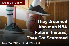 They Dreamed About an NBA Future. Instead, They Got Scammed