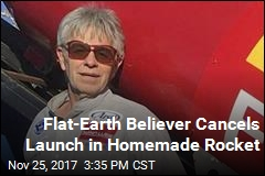 Flat-Earth Believer Cancels Launch in Homemade Rocket