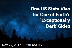 One US State Vies for One of Earth's 'Exceptionally Dark' Skies