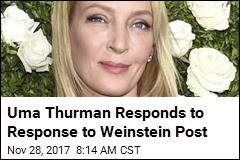 Uma Thurman Responds to Response to Weinstein Post