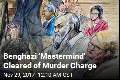 Benghazi 'Mastermind' Not Guilty of Murder