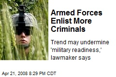 Armed Forces Enlist More Criminals