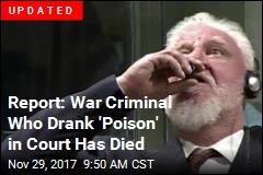 War Criminal Drinks 'Poison,' Sends Court Into Chaos