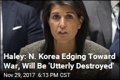 Haley: N. Korea 'Brings Us Closer to War' US Doesn't Want
