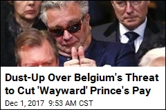 Scolded Prince Says Belgium Is Violating His Human Rights