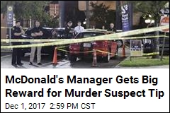 McDonald's Manager Gets $110K for Murder Suspect TIp