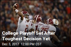 College Playoff Set After Toughest Decision Yet