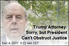 Trump Attorney: Sorry, but President Can't Obstruct Justice