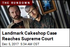 Landmark Cakeshop Case Reaches Supreme Court