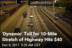 'Dynamic' Toll for 10-Mile Stretch of Highway Hits $40