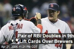 Pair of RBI Doubles in 9th Lift Cards Over Brewers